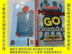 二手書博民逛書店Pokemon罕見Go Field Guide:口袋妖怪野外指南Y200392