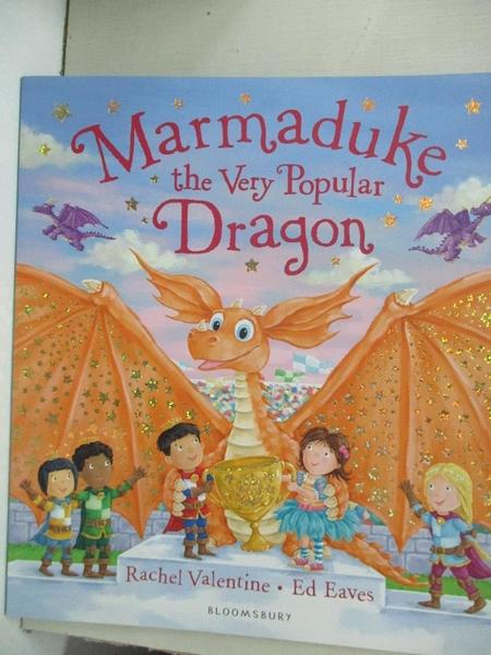 【書寶二手書T5/少年童書_KTF】Marmaduke the Very Popular Dragon_Rachel Valentine,Ed Eaves (ILT)