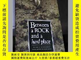 二手書博民逛書店Between罕見a ROCK and a hard Place