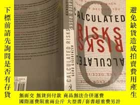 二手書博民逛書店Calculated罕見Risks: How to Know W
