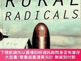 二手書博民逛書店Rural罕見Radicals: Righteous Rage in the American Grain-鄉村激