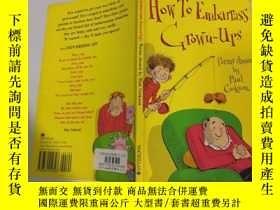 二手書博民逛書店How罕見to embarrass grown-ups 如何讓大人難堪Y200392