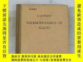 二手書博民逛書店thermodynamics罕見of alloys(H3087)