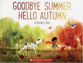 【麥克書店】GOODBYE SUMMER, HELLO AUTUMN/英文繪本 《主題:STEM教學--技術》