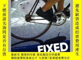 二手書博民逛書店Fixed罕見: Global Fixed-Gear Bike CultureY26171 Andrew Ed