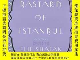 二手書博民逛書店The罕見Bastard Of Istanbul-伊斯坦布爾的混 Y436638 Elif Shafak Pe