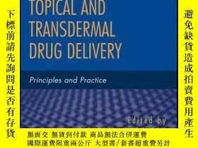 二手書博民逛書店Topical罕見and Transdermal Drug Delivery: Principles and Pr