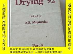 二手書博民逛書店Drying罕見92 Edited by A.S.Mujumdar Part A 92Y447092