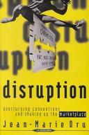 二手書博民逛書店《Disruption: Overturning Conventions and Shaking Up the Marketplace》 R2Y ISBN:0471165654
