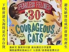 二手書博民逛書店fearless罕見felines 30 true tales of courageous cats.Y266