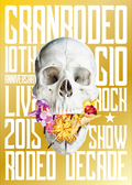 GRANRODEO 10th ANNIVERSARY LIVE 2015 G10 ROCK*SHOW -RODEO DECADE- DVD