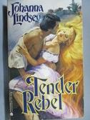 【書寶二手書T2/原文小說_OST】Tender Rebel_Johanna Lindsey