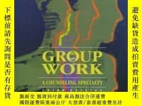 二手書博民逛書店Group罕見Work: A Counseling Specialty (3rd Edition)-小組工作: 專