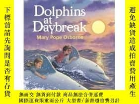 二手書博民逛書店Dolphins罕見at Daybreak (Magic Tree House, No. 9)Y172216