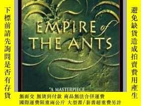 二手書博民逛書店Empire罕見of the Ants螞蟻帝國三部曲之一:螞蟻帝國,英文原版Y449990 Bernard W