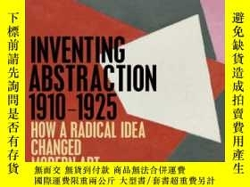二手書博民逛書店Inventing罕見Abstraction 1910-1925: How A RY237948 Leah D