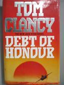 【書寶二手書T1/原文小說_XEY】Debt of Honour_Tom Clancy