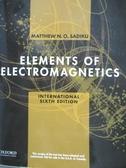 【書寶二手書T7/大學理工醫_ZDD】Elements of Electromagnetics_Matthew N. O
