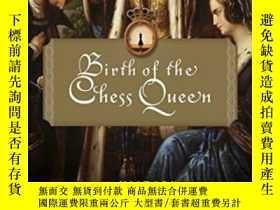 二手書博民逛書店The罕見Birth Of The Chess QueenY255562 Yalom, Marilyn Har