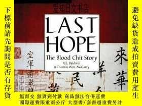 二手書博民逛書店【罕見】2004年出版 Last Hope: The Blood Chit StoryY175576 R.E.