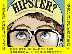 二手書博民逛書店So罕見You Think You re a Hipster?: Cautionary case studies
