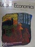 二手書博民逛書店 《Labor Economics (McGraw-Hill International Editions)》 R2Y ISBN:0071140662│GeorgeJ.Borjas