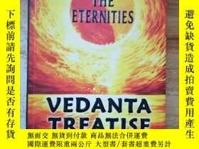 二手書博民逛書店vedanta罕見treatise the eternitiesY254800