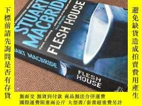 二手書博民逛書店Flesh罕見House (英語)Y278316 Stuart