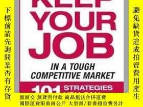 二手書博民逛書店How罕見to Keep Your Job in a Tough Competitive MarketY410