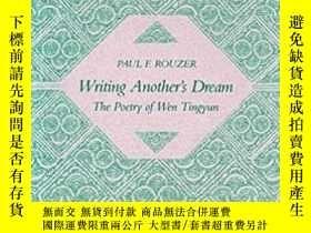 二手書博民逛書店Writing罕見Another's Dream: The Po