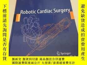 二手書博民逛書店Robotic罕見Cardiac Surgery(精裝 簽名本