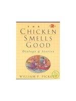 二手書博民逛書店《The Chicken Smells Good: Dialogs & Stories (Dialogs and Stories)》 R2Y ISBN:0135762162