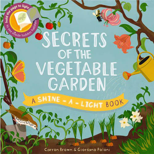 A Shine A Light Book:Secrets Of The Vegetable Garden 透光書:菜園篇 平裝繪本