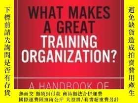 二手書博民逛書店What罕見Makes A Great Training Organization?: A Handbook Of