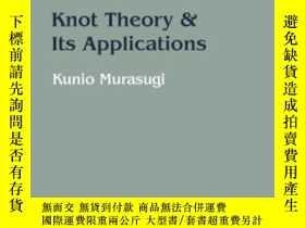 二手書博民逛書店Knot罕見Theory And Its Applications-紐結理論及其應用Y436638 Kunio