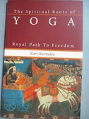 【書寶二手書T5/體育_HPO】The Spiritual Roots of Yoga: Royal Path to F