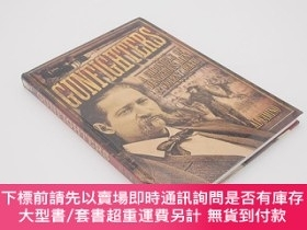 二手書博民逛書店槍手紀實罕見Gunfighters: A Chronicle of Dangerous Men & Violent