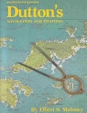 二手書博民逛書店 《Dutton s Navigation & Piloting》 R2Y ISBN:0870211579│US Naval Institute Press