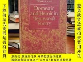二手書博民逛書店Domestic罕見and Heroic in Tennyson s PoetryY94537 Donald
