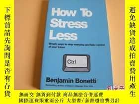 二手書博民逛書店英文原版How罕見To Stress Less: Simple ways to stop worrying and