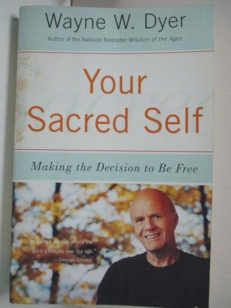 【書寶二手書T6/體育_B5Q】Your Sacred Self: Making the Decision to Be Free_Dyer, Wayne W.