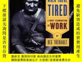 二手書博民逛書店How罕見To Tell When You re Tired: