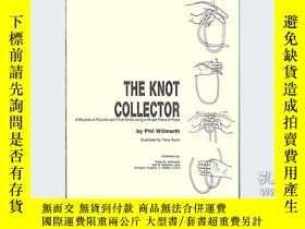 二手書博民逛書店The罕見KNOT Collector by Phil Willmarth - BookY397772 Phi