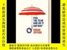 二手書博民逛書店如何戰勝內心的恐懼罕見英文原版 Feel The Fear An