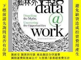 二手書博民逛書店【罕見】Big Data at Work: Dispelling