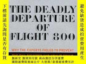二手書博民逛書店Deadly罕見Departure: Why The Experts Failed To Prevent The