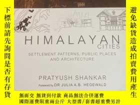 二手書博民逛書店Himalayan罕見Cities: Settlement Patterns, Public Places and
