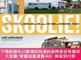 二手書博民逛書店Skoolie!:罕見How to Convert a School Bus or Van Into a Tiny
