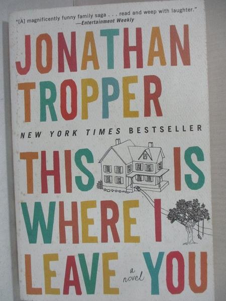 【書寶二手書T3/原文小說_H7N】This Is Where I Leave You_Tropper, Jonathan