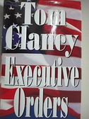 【書寶二手書T9/原文小說_D8C】Executive Orders_Clancy, Tom